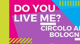 Si parte con DO YOU LIVE ME? 12/10, 09/11, 16/11, 23/11, 14/12, 28/12, Circolo Arci Bolognesi + Circolo Arci Black Star